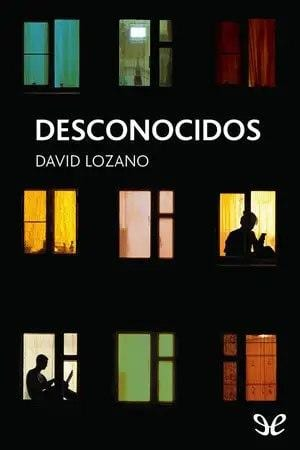 Desconocidos | David Lozano Garbala [ePub Gratis]