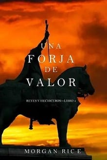 Una forja de valor | Morgan Rice